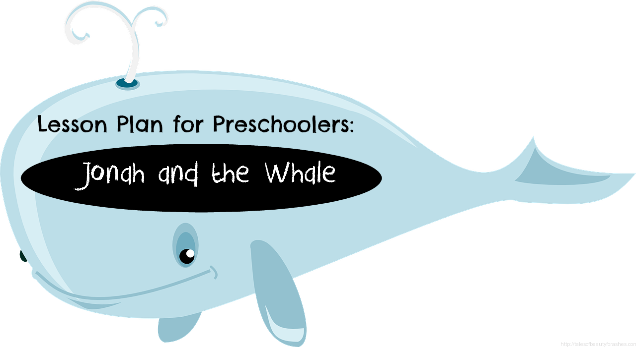 preschool lesson plan jonah and the whale tales of beauty for ashes